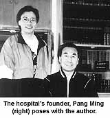 The hosptial's founder, Pang Ming (right) poses with author, Luke Chan